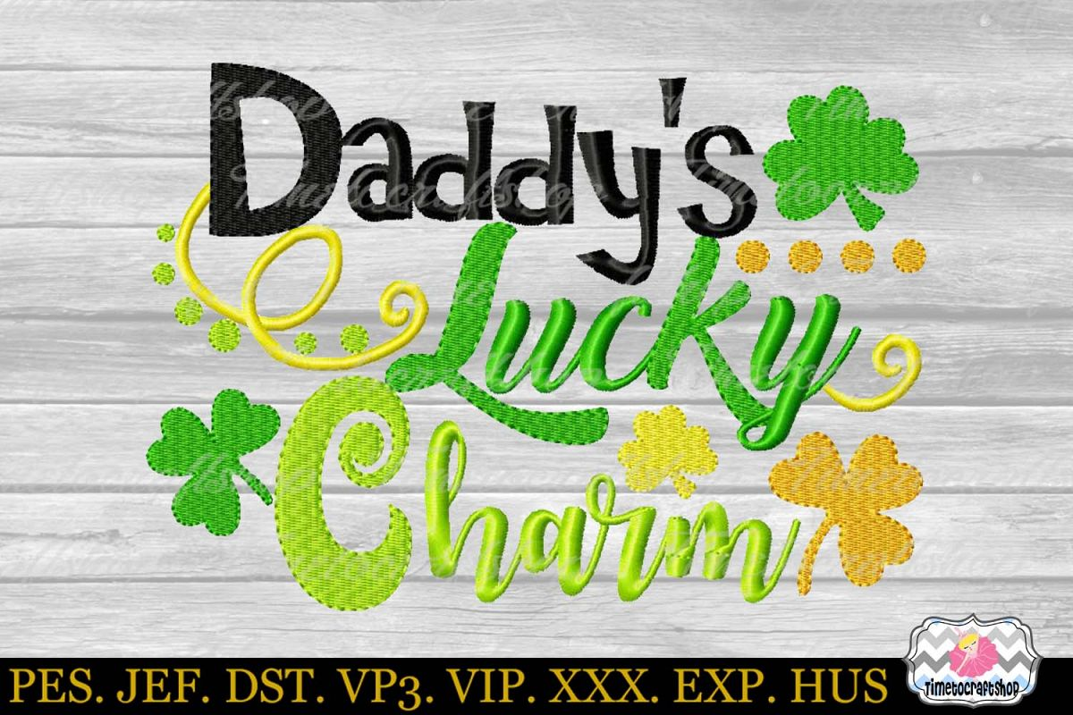 St Patricks Day Daddy's Lucky Charm Embroidery example image 1