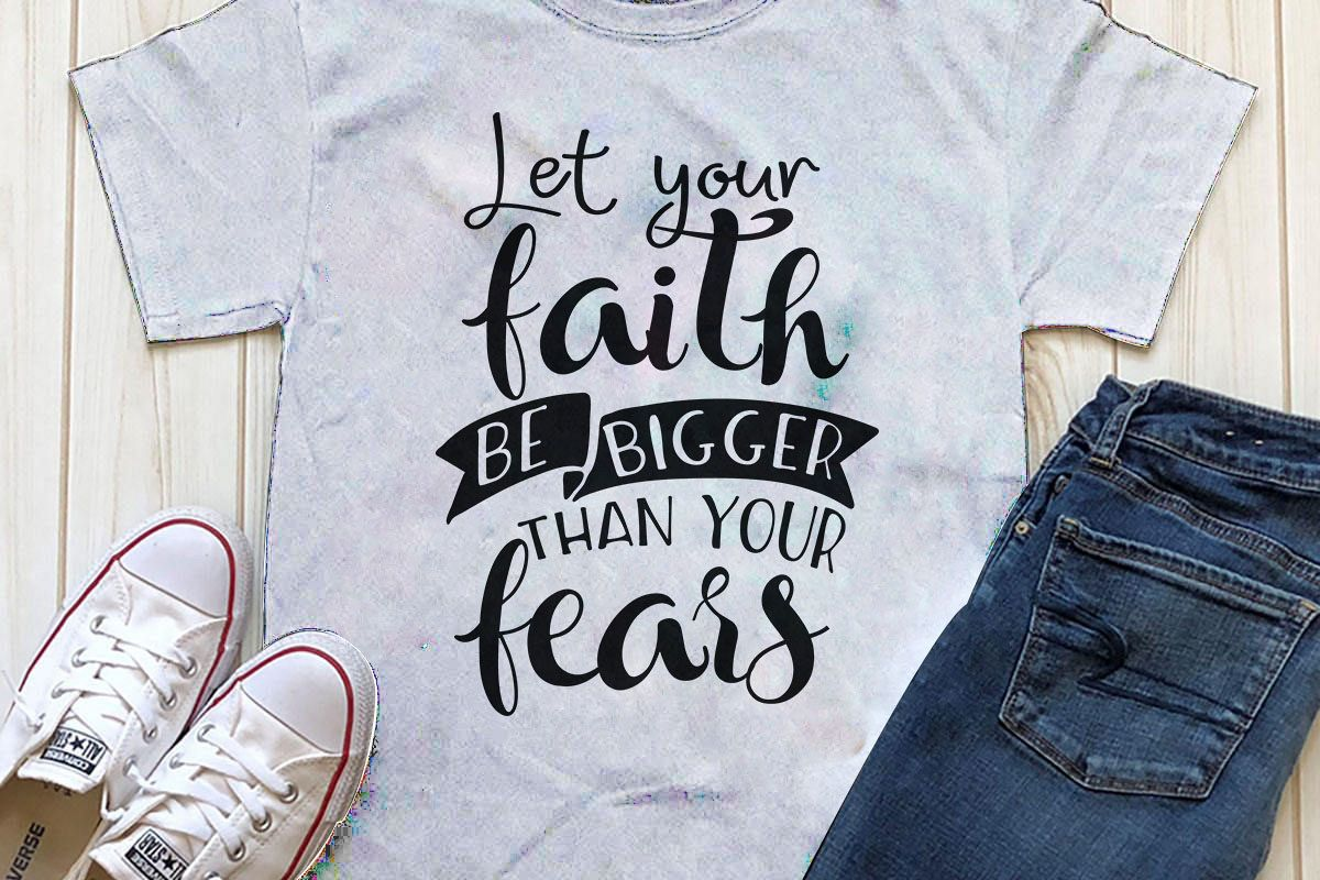 Let your faith be bigger than your fears Printable example image 1