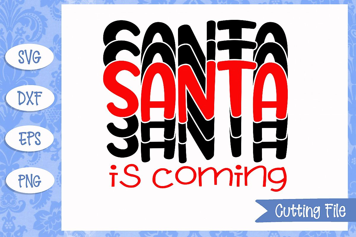 Santa is coming stacked SVG File example image 1