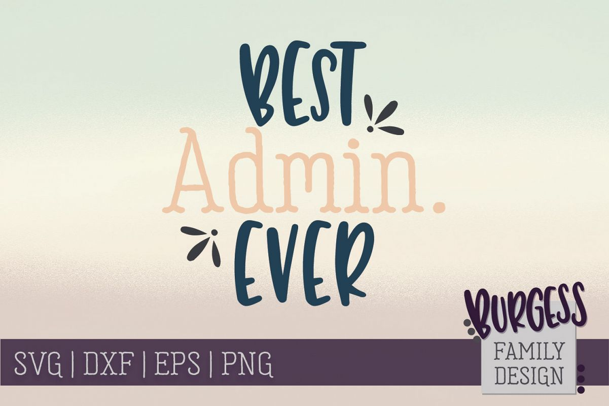 Best admin ever | SVG DXF EPS PNG example image 1