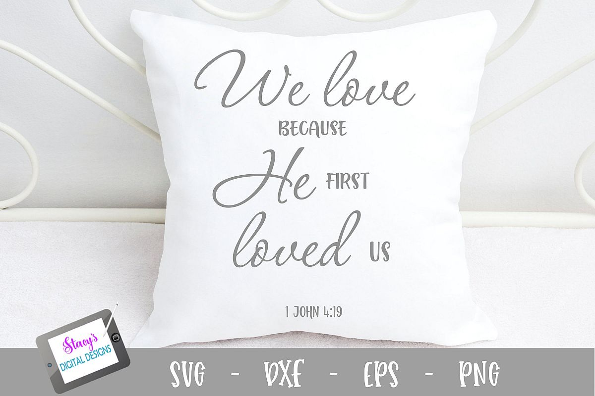 We love because He first loved us SVG - Christian SVG example image 1