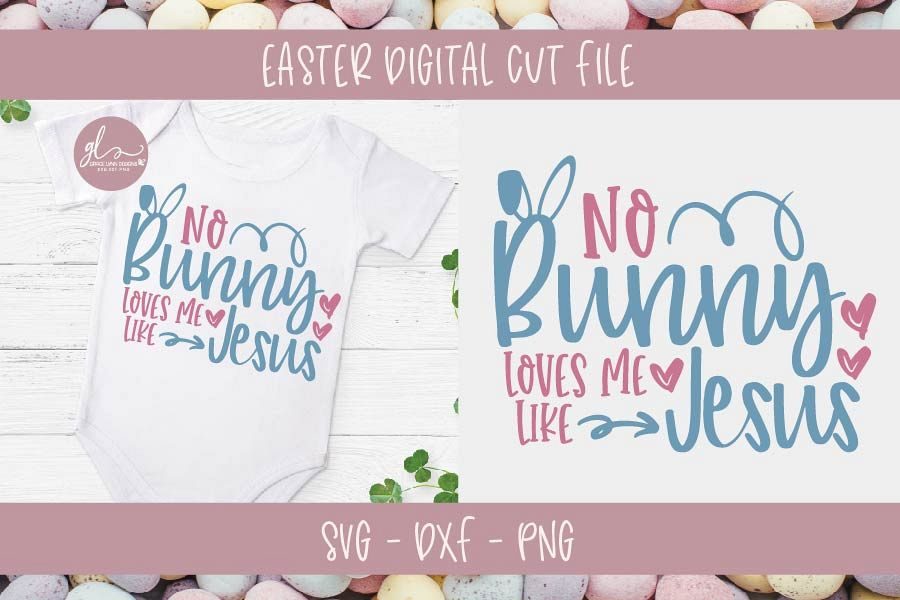 No Bunny Loves Me Like Jesus - Easter SVG Cut File example image 1