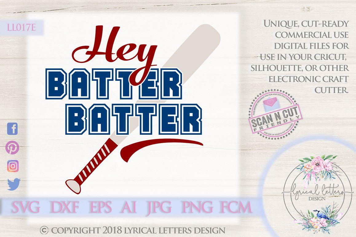 Hey Batter Batter Baseball Softball SVG DXF Cut File LL017E example image 1