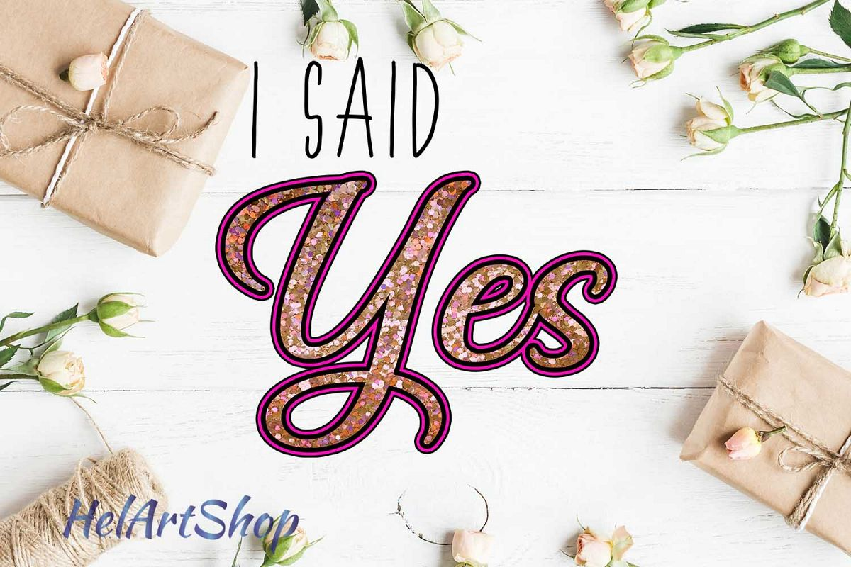 I Said Yes png, Sublimation png, Engagement png example image 1