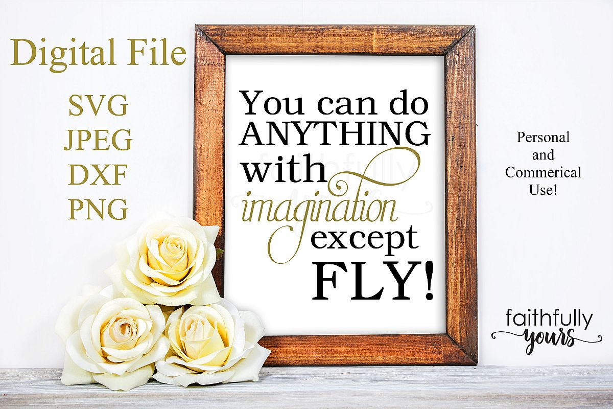 You can do anything with imagination except FLY! funny svg example image 1