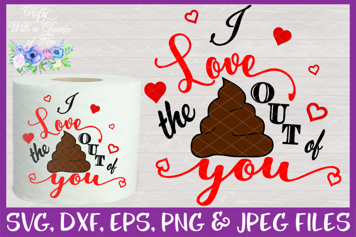 I Love The Poo Out Of You SVG - Valentines Day Toilet Paper example image 1