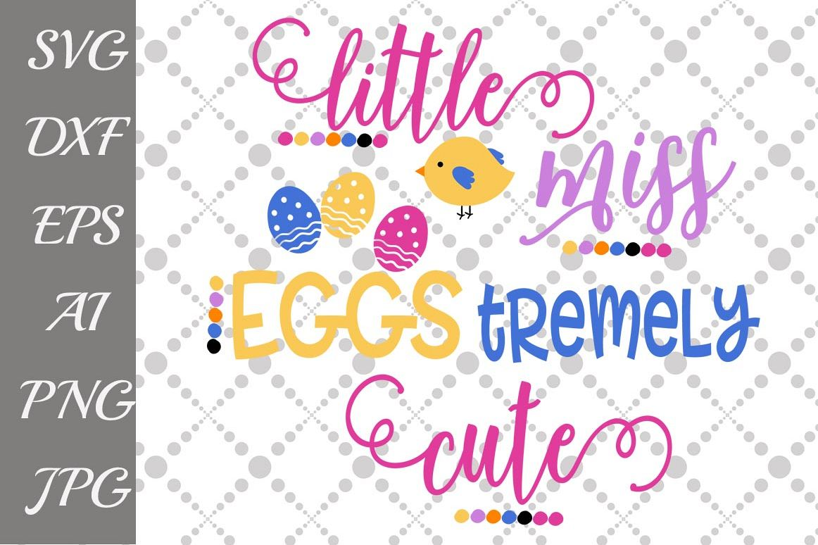 Little Miss Eggstremely Cute Svg example image 1