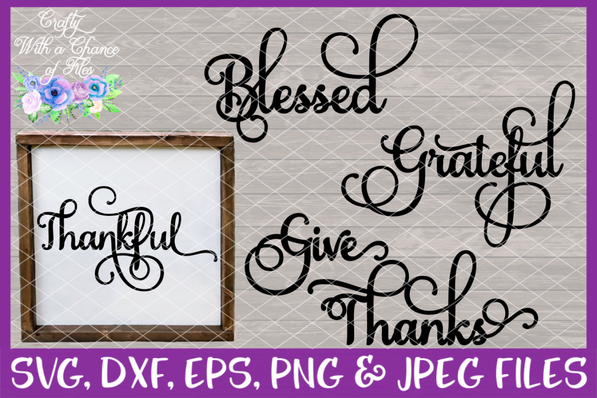 Thankful Grateful Blessed Give Thanks SVG - Thanksgiving example image 1