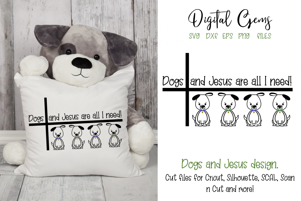 Dogs and Jesus are all I need! SVG / EPS / DXF / PNG Files example image 1