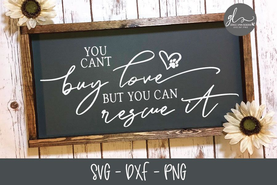 You Can't Buy Love But You Can Rescue It - SVG example image 1