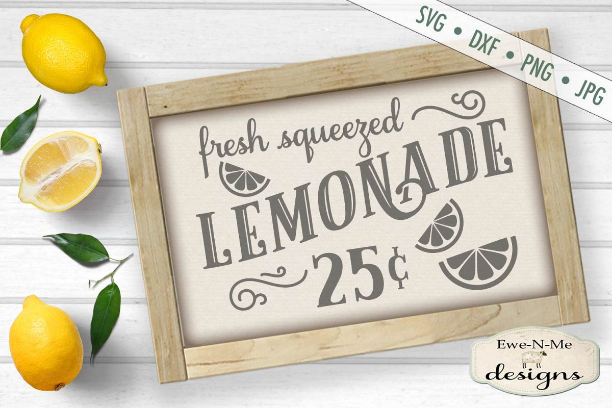 Fresh Squeezed Lemonade - Summer - Lemonade Sign - SVG DXF example image 1