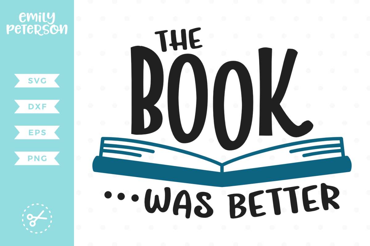 The Book Was Better SVG DXF EPS PNG example image 1