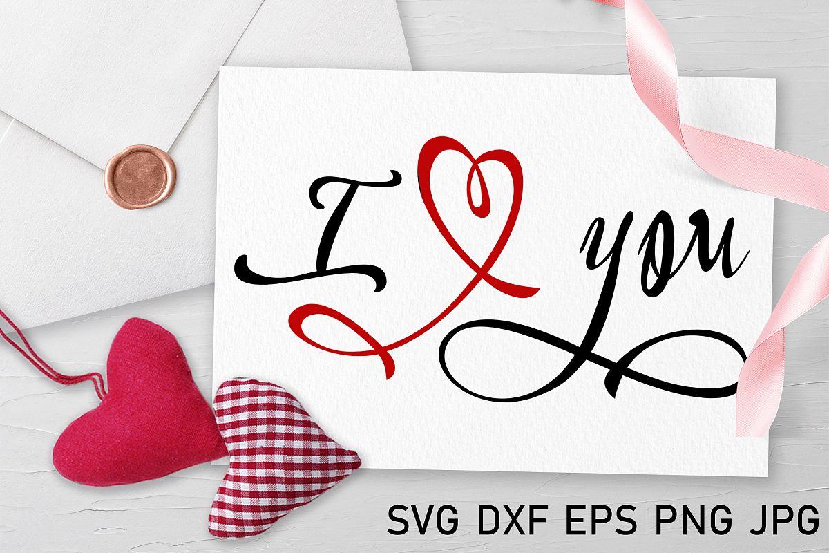 I love you svg Valentine svg Love heart svg example image 1