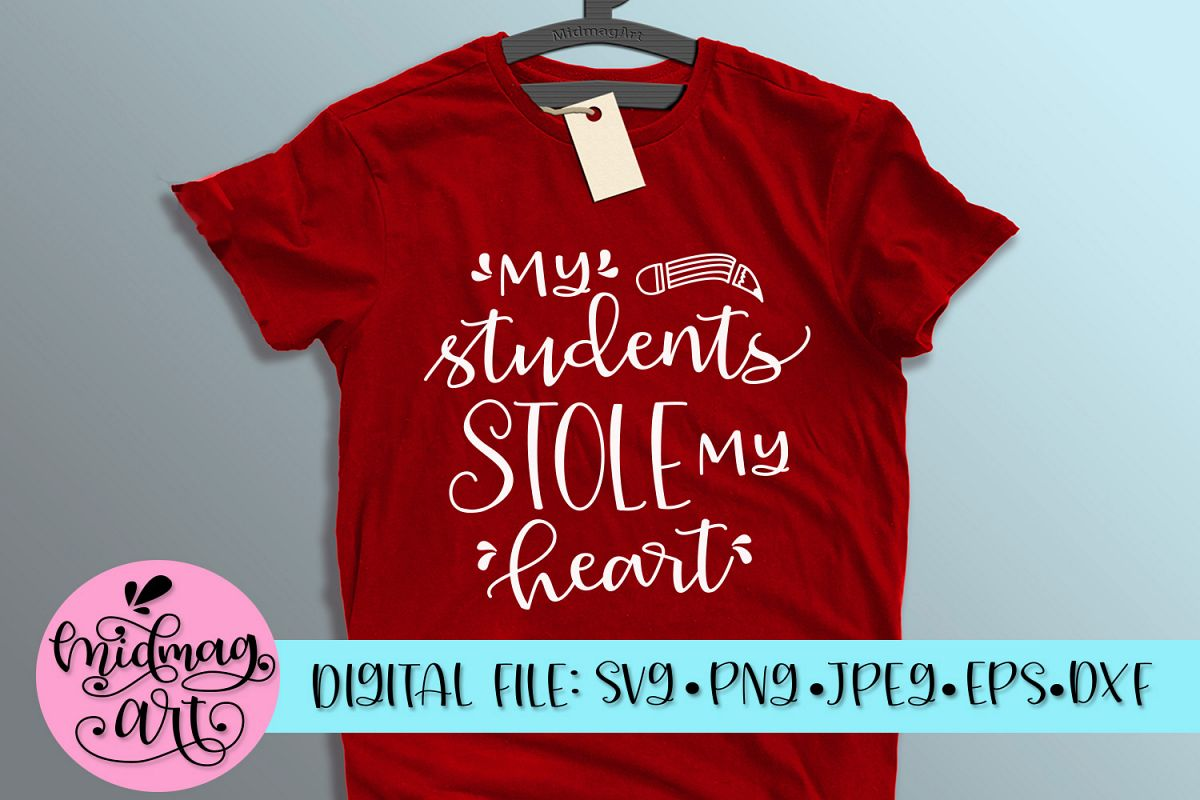 My students stole my heart svg, png, jpeg, eps and dxf example image 1