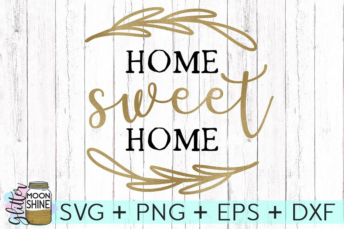 Home Sweet Home SVG DXF PNG EPS Cutting Files example image 1