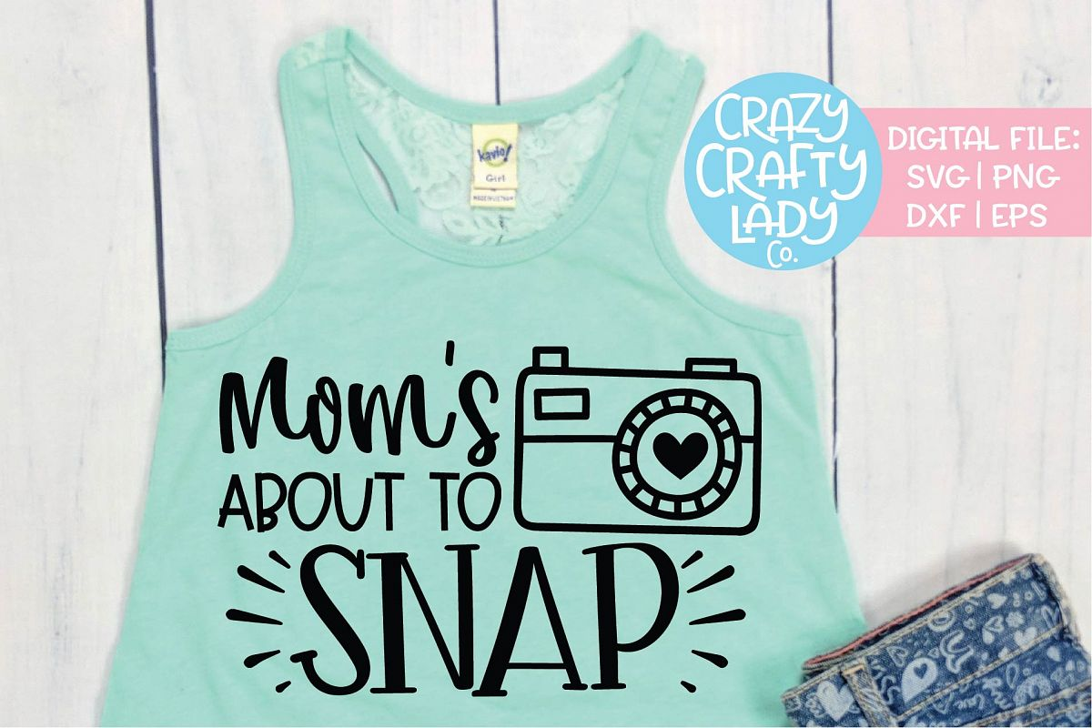 Mom's About to Snap Photography SVG DXF EPS PNG Cut File example image 1
