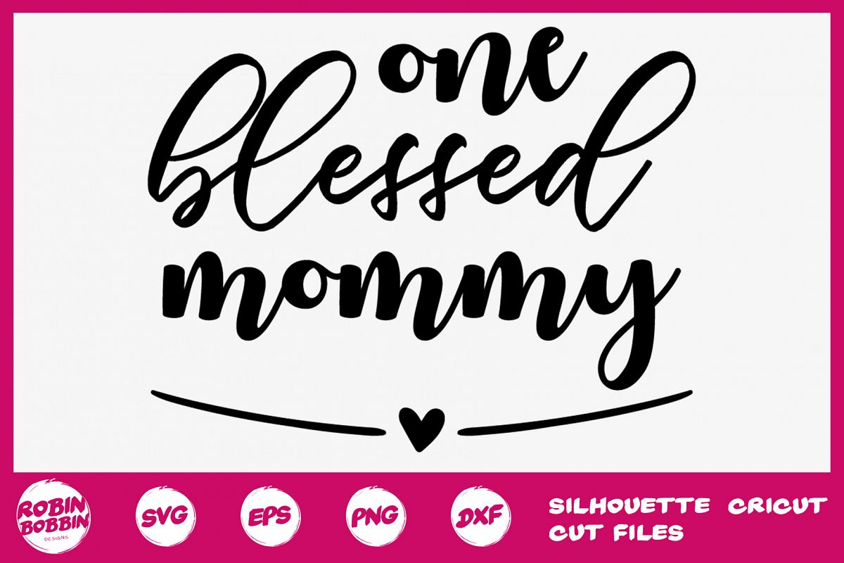 One Blessed Mommy svg - Mother SVG DXF PNG EPS Crafts example image 1