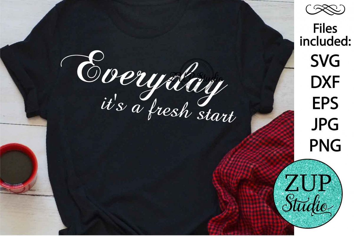 Everyday it's a fresh start Digital Cutting files file 62 example image 1