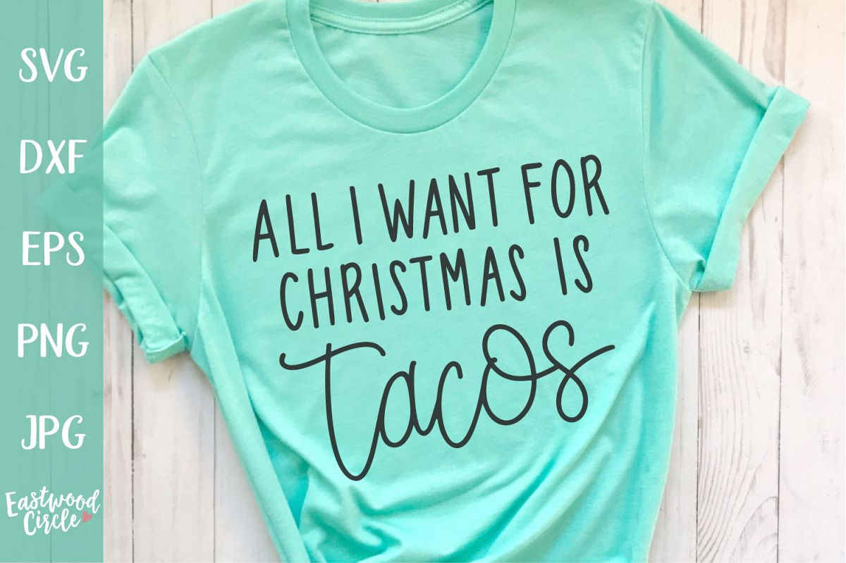 All I Want for Christmas Is Tacos - Christmas SVG File example image 1
