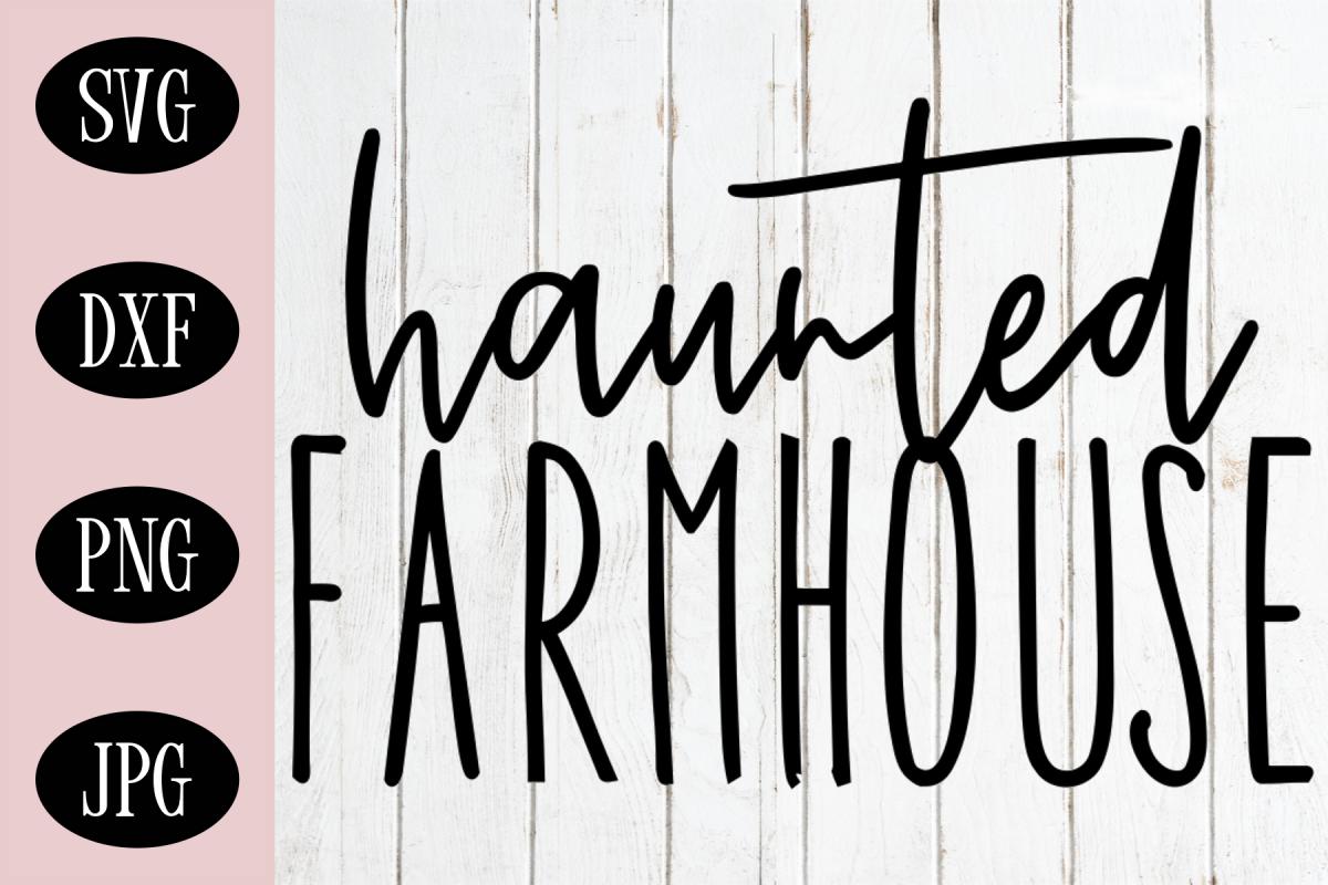 Haunted Farmhouse SVG |Halloween SVG Sign Digital Cut File example image 1