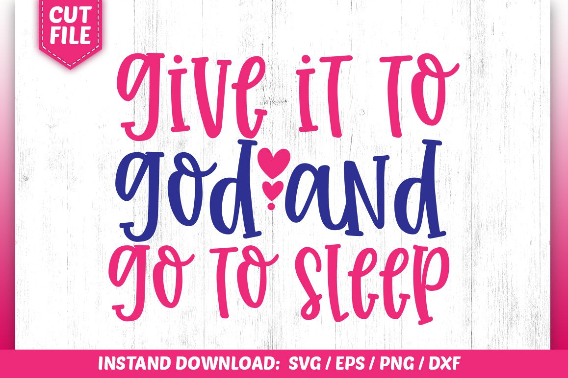 give it to god and go to sleep SVG example image 1