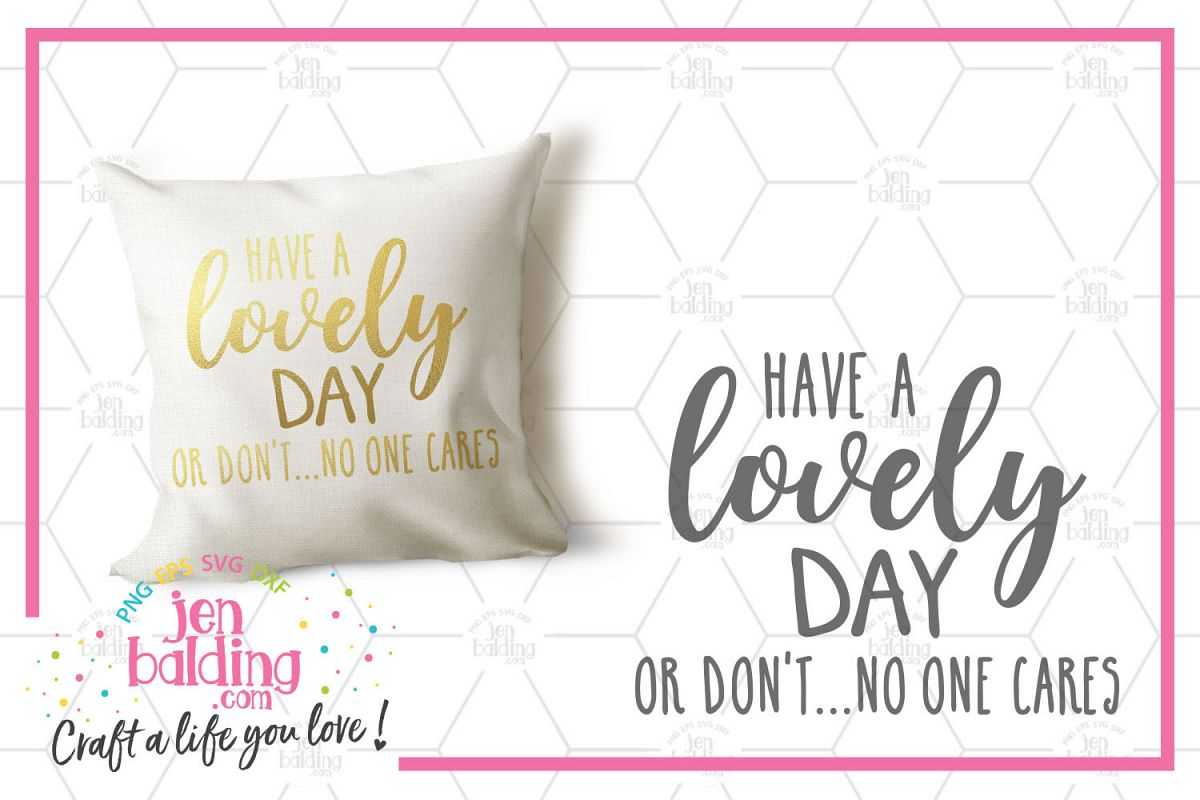 Have a Lovely Day or Don't SVG example image 1
