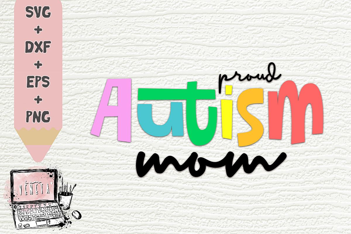 proud AUTISM mom | Autism Quotes | mother | SVG | Cut file