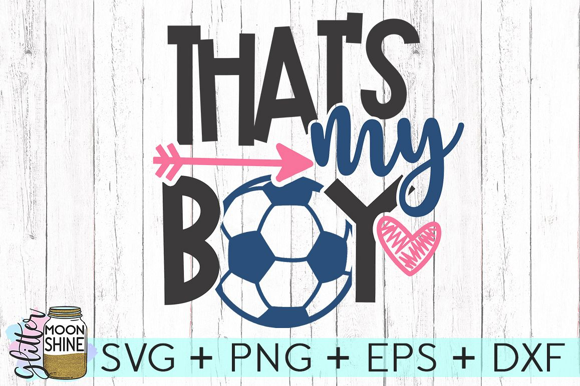 That's My Boy Soccer SVG DXF PNG EPS Cutting Files example image 1