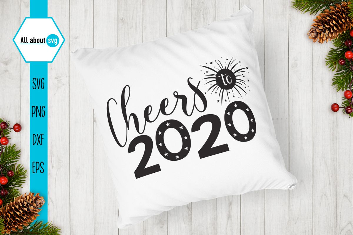 Cheers To 2020, New Year Svg example image 1