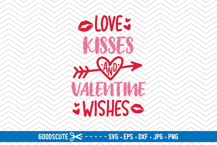 Love Kisses and Valentine Wishes - SVG DXF JPG PNG EPS example image 1