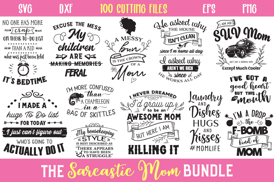 The Sarcastic Mom Cut Files Bundle - Limited Promotion! example image 1
