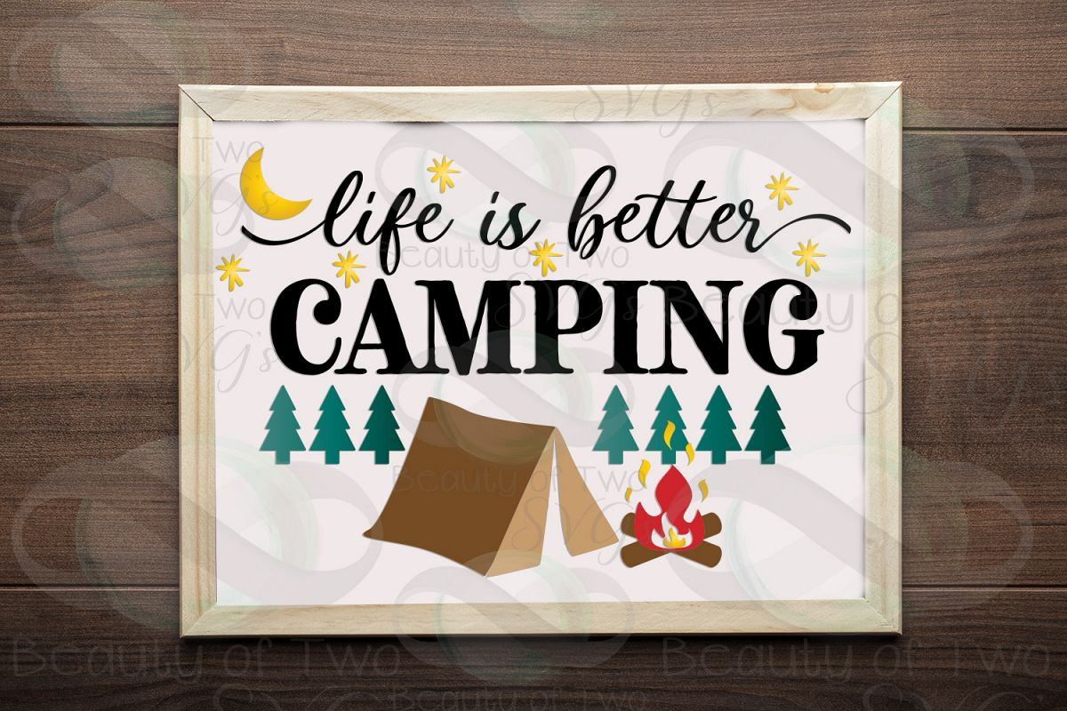 Life is better camping svg, campfire svg, tent svg example image 1