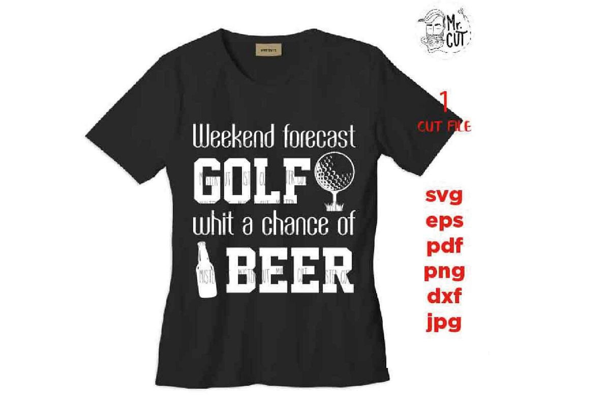 Weekend forecast golf with a chance of beer svg, golf svg, g example image 1