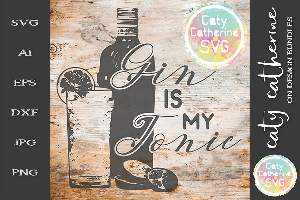 Gin Is My Tonic, SVG Cut File example image 1
