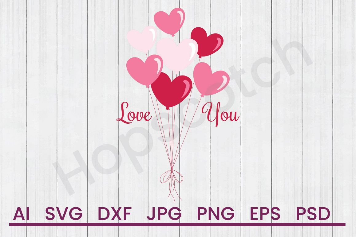 Heart Balloons SVG, Love You SVG, DXF File, Cuttatable File example image 1
