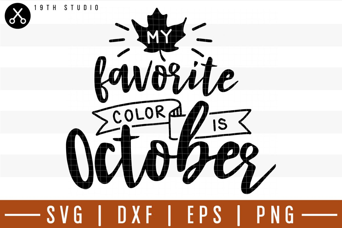 My favorite color is October SVG  Fall SVG example image 1