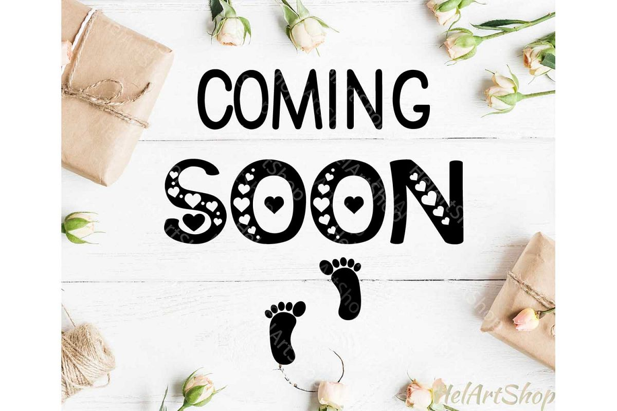 Coming Soon svg, pregnancy svg, baby shower svg, maternity example image 1