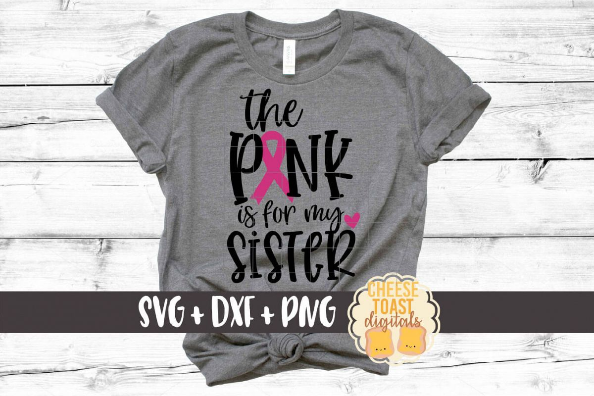The Pink Is For My Sister - Breast Cancer Awareness SVG File example image 1