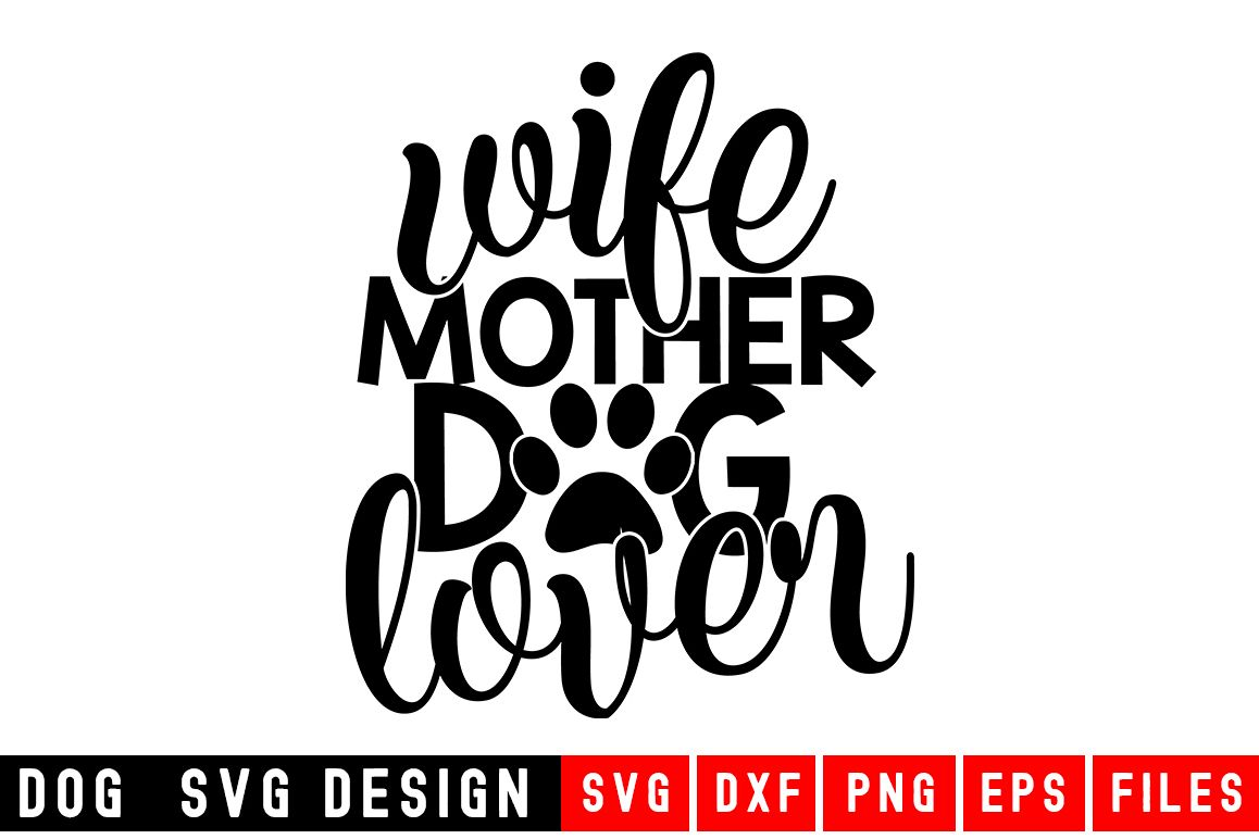 Wife Mother Dog Lover svg|Fur Mom SVG|Animal and Pet svg example image 1