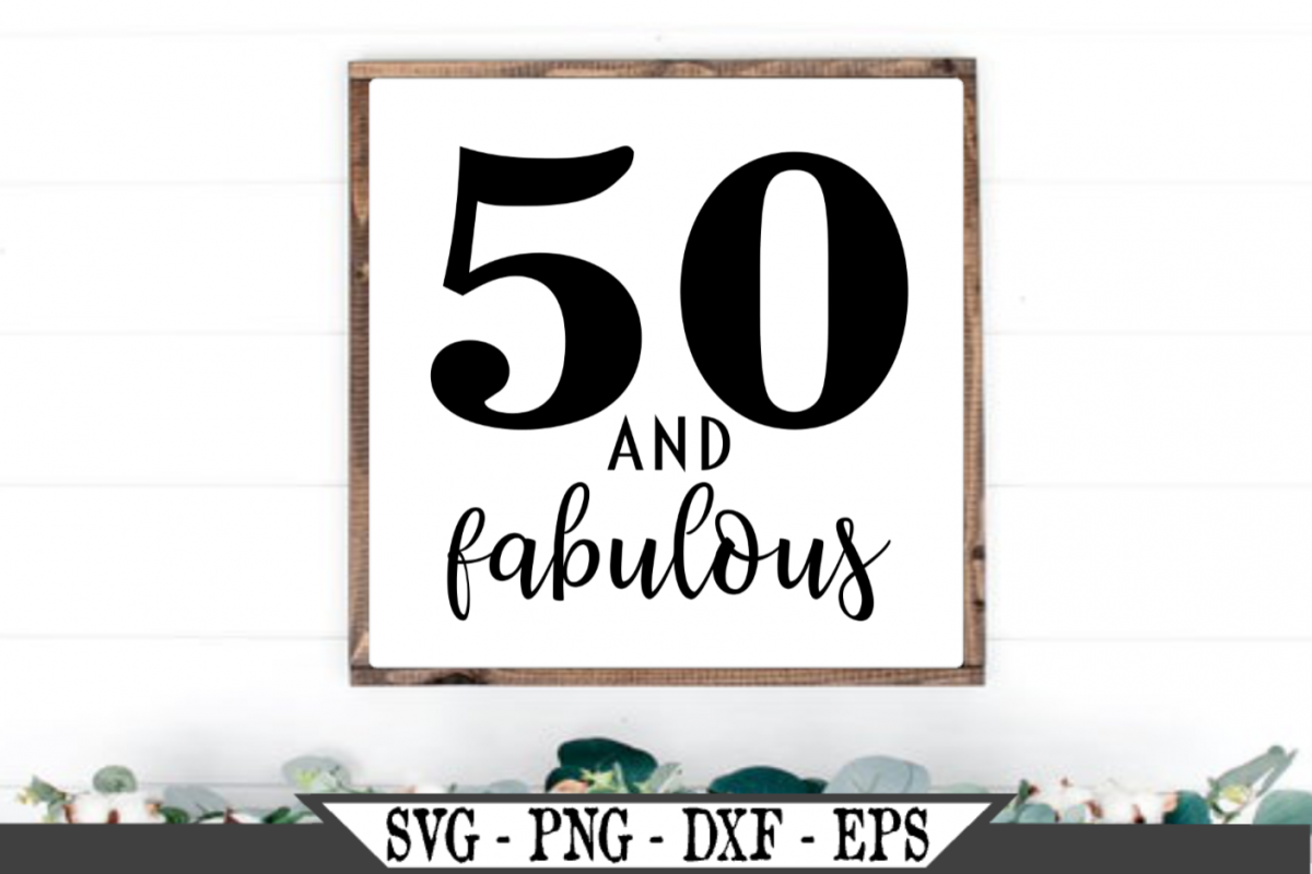 50 and Fabulous Birthday SVG example image 1