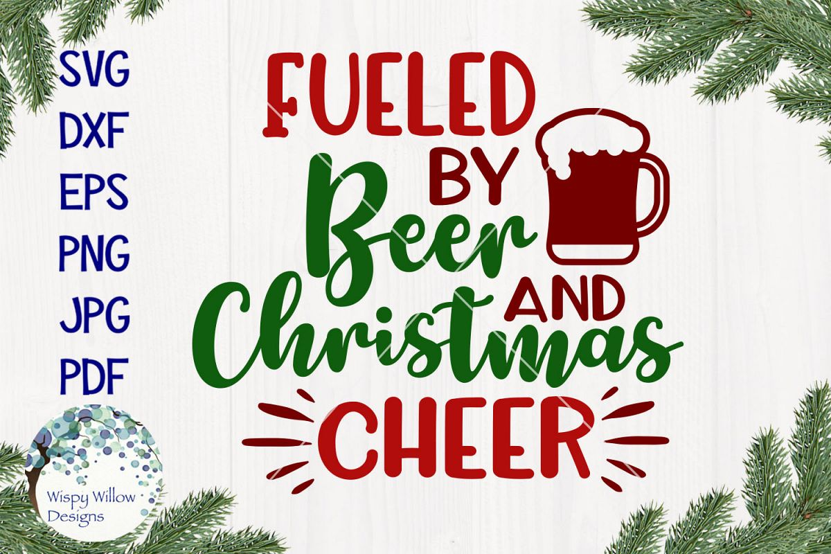 Fueled By Beer and Christmas Cheer | Christmas SVG example image 1