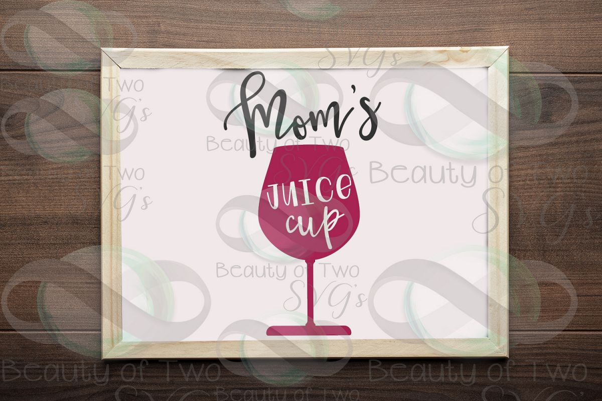 Wine svg, Moms juice cup, Funny Mom svg, Mom needs wine svg example image 1