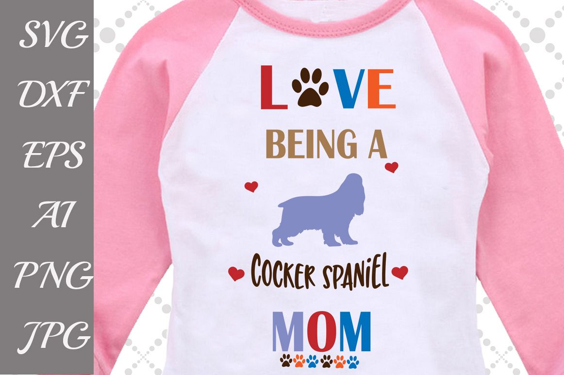 Love being a Cocker Spaniel Mom Svg, example image 1