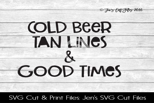 Cold Beer Tan Lines And Good Times SVG Cut File example image 1