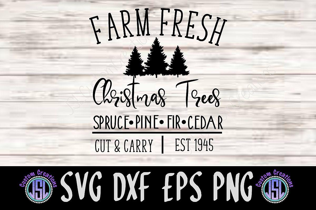 Farm Fresh Christmas Trees Svg.Farm Fresh Christmas Trees Svg Dxf Eps Png Digital File