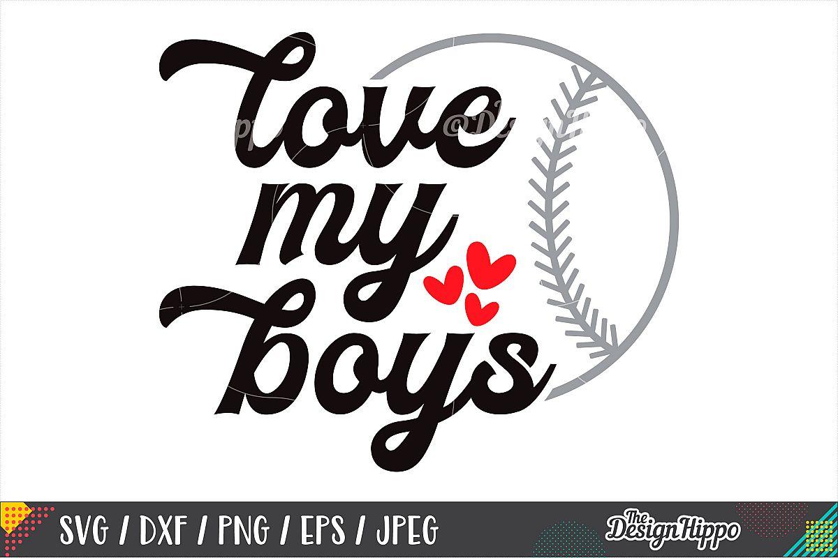 Love My Boys SVG, Baseball Mom SVG, DXF PNG Cricut Cut Files