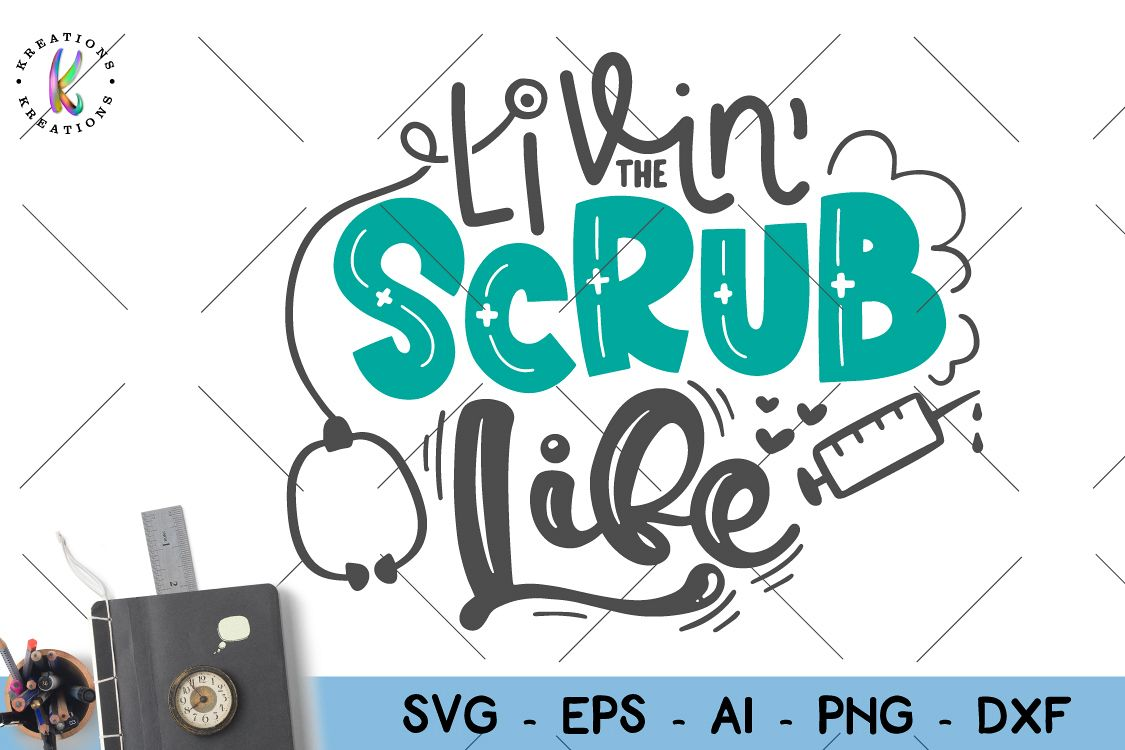 Nurse quote svg Nurse Life svg Livin' the scrub life svg example image 1