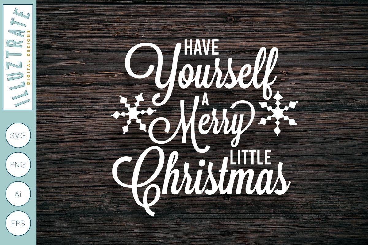 Have Yourself a Merry Little Christmas SVG  Christmas Lyrics