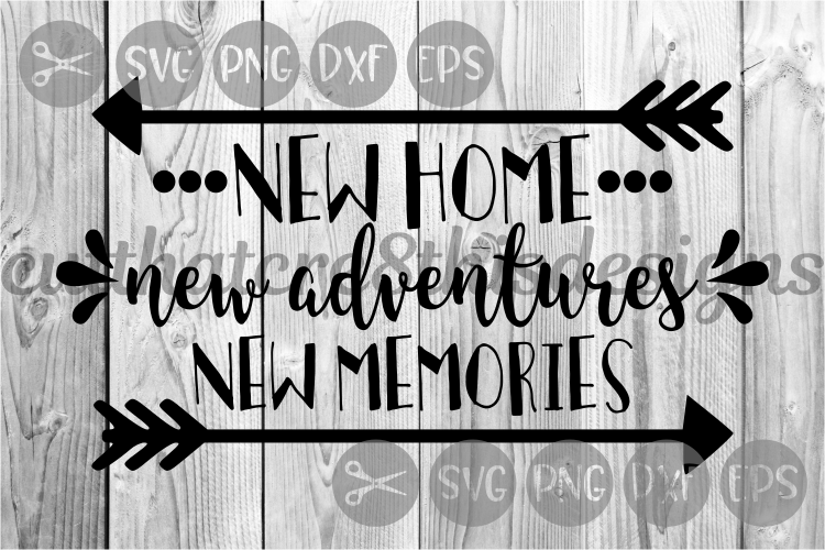 New Home, New Adventures, New Memories, Cut File, SVG. example image 1
