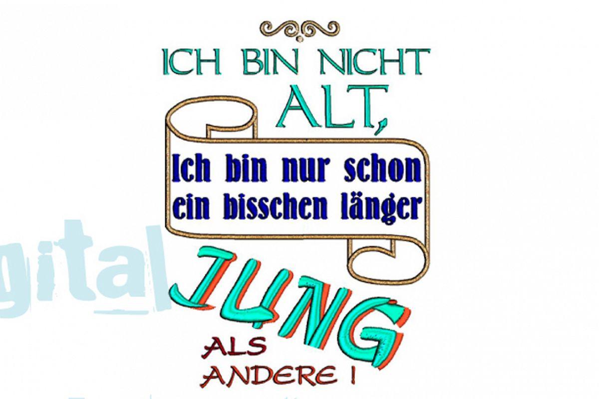 German Saying Ich Bin Nicht Alt Machine Embroidery Design example image 1